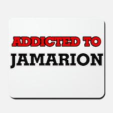 Addicted to Jamarion Mousepad
