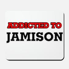 Addicted to Jamison Mousepad