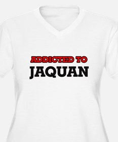 Addicted to Jaquan Plus Size T-Shirt