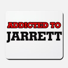 Addicted to Jarrett Mousepad