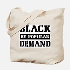 Black by popular demand Tote Bag