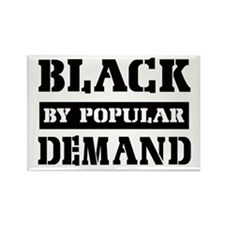 Black by popular demand Rectangle Magnet (10 pack)