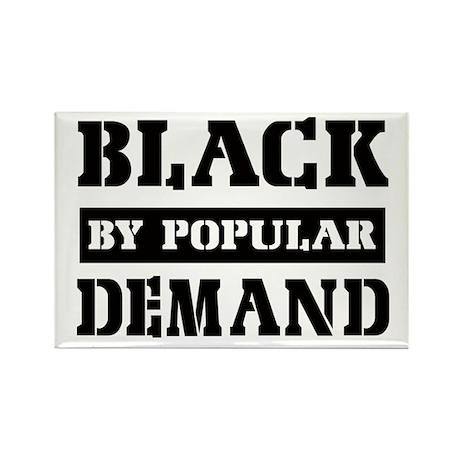 Black by popular demand Rectangle Magnet (10 pack)