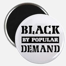 "Black by popular demand 2.25"" Magnet (10 pack)"