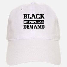 Black by popular demand Baseball Baseball Cap