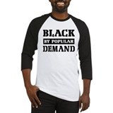 Black by popular demand Baseball Tee