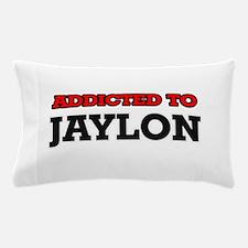 Addicted to Jaylon Pillow Case