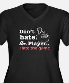 Don't hate the player hate the Light T-Shirt Women