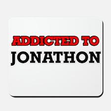 Addicted to Jonathon Mousepad
