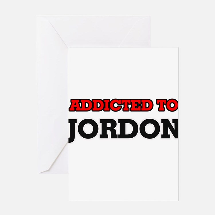 Addicted to Jordon Greeting Cards