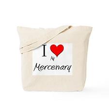 I Love My Mercenary Tote Bag