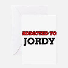 Addicted to Jordy Greeting Cards