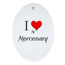 I Love My Mercenary Oval Ornament