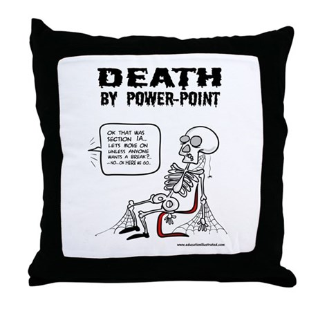 Death by Powerpoint 2 Throw Pillow