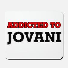 Addicted to Jovani Mousepad