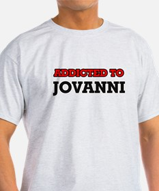 Addicted to Jovanni T-Shirt