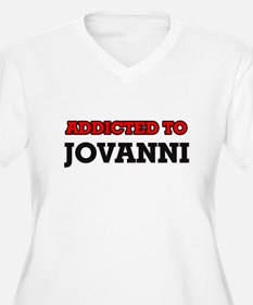 Addicted to Jovanni Plus Size T-Shirt