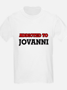 Addicted to Jovanni T-Shirt
