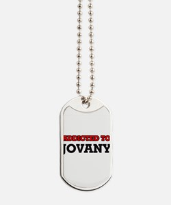 Addicted to Jovany Dog Tags