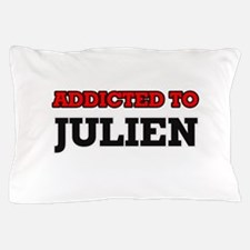 Addicted to Julien Pillow Case