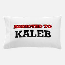 Addicted to Kaleb Pillow Case