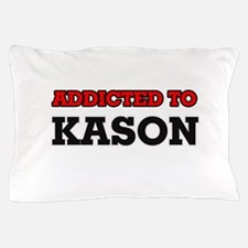 Addicted to Kason Pillow Case