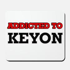 Addicted to Keyon Mousepad