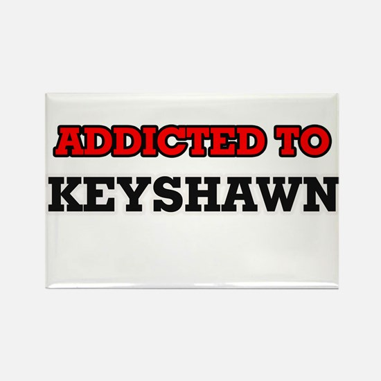 Addicted to Keyshawn Magnets