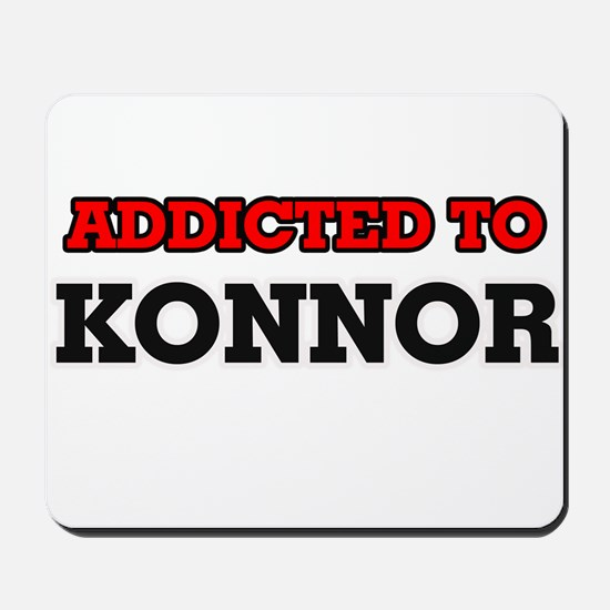Addicted to Konnor Mousepad