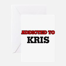 Addicted to Kris Greeting Cards