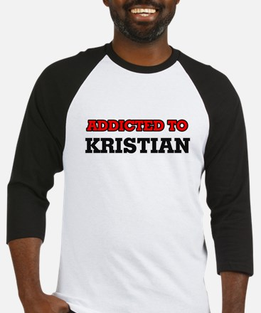 Addicted to Kristian Baseball Jersey