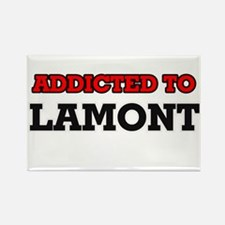 Addicted to Lamont Magnets