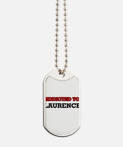 Addicted to Laurence Dog Tags