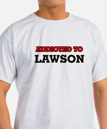 Addicted to Lawson T-Shirt