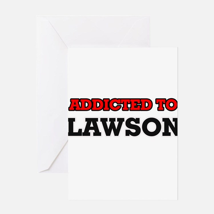 Addicted to Lawson Greeting Cards