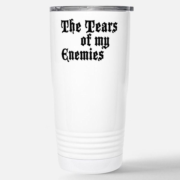 Drinking the Tears of my Enemies Travel Mug