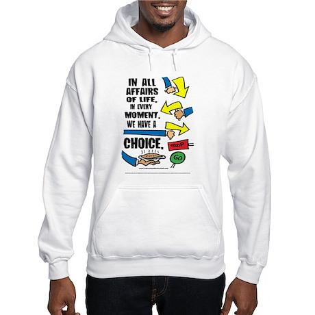 We Have a Choice Hooded Sweatshirt