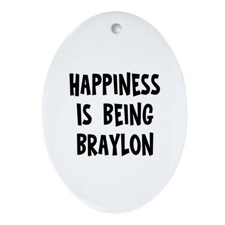Happiness is being Braylon Oval Ornament