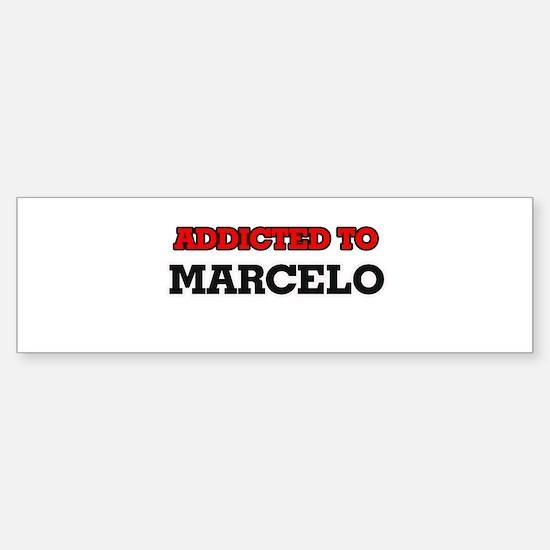 Addicted to Marcelo Bumper Bumper Bumper Sticker