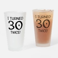 I Turned 30 Twice 60th Birthday Drinking Glass