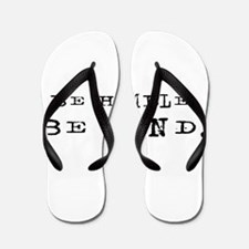 BE HUMBLE. BE KIND. Flip Flops