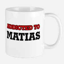 Addicted to Matias Mugs