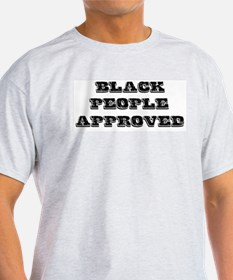 BLACK PEOPLE APPROVED T-Shirt
