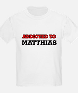 Addicted to Matthias T-Shirt