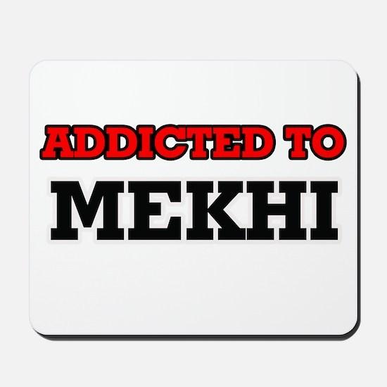 Addicted to Mekhi Mousepad