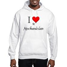 I Love My Mechanician Hoodie