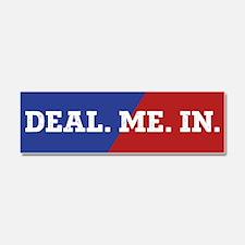 Deal. Me. In. Car Magnet 10 x 3
