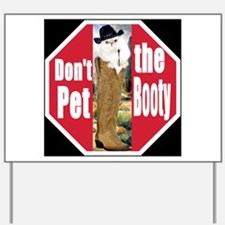 Don't Pet the Booty Cat Yard Sign