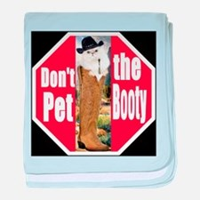 Don't Pet the Booty Cat baby blanket