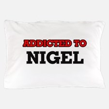 Addicted to Nigel Pillow Case